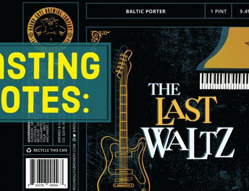 Tasting Notes – Last Waltz Baltic Porter