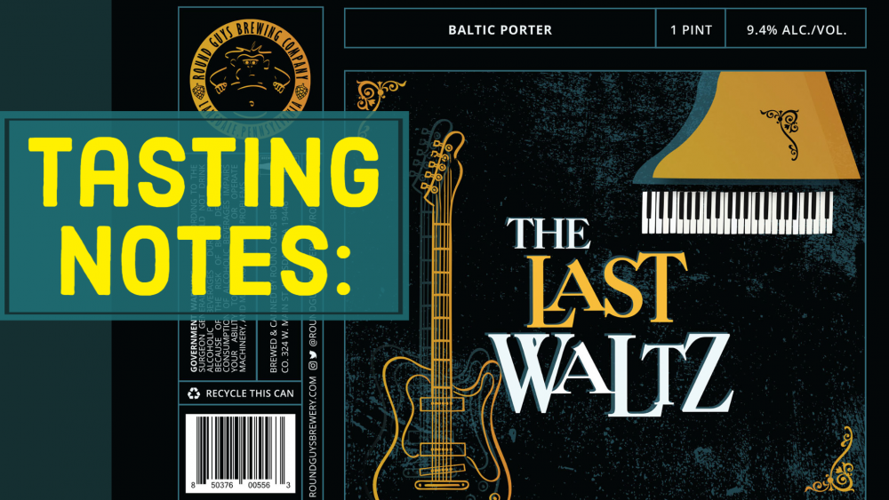 Lansdale, PA based Round Guys Brewing Company's Last Waltz Baltic Porter.