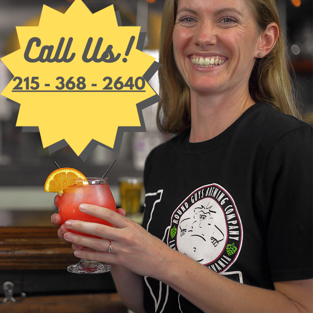 Call us at 215-368-2640 at Round Guys Brewing Company in Lansdale, PA.