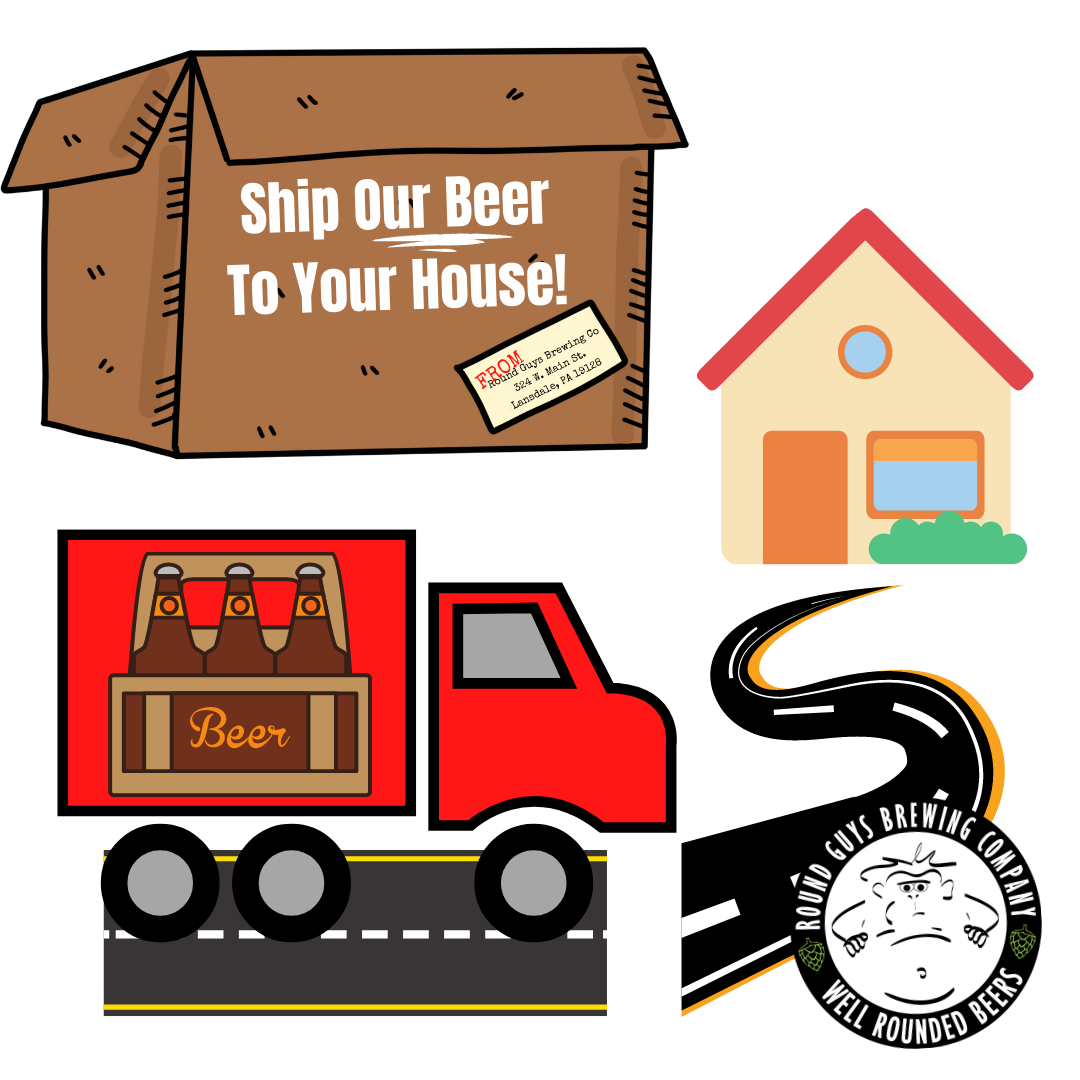 Ship Lansdale Based, Round Guys Brewing Company beer to your home!